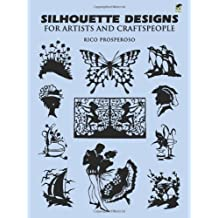 Silhouette Designs for Artists and Craftspeople (Dover Pictorial Archive) by Rico Prosperoso (2003-03-28)