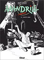 Mandrill, tome 4 : Chute libre