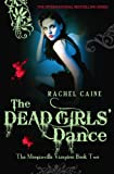 The Dead Girls' Dance (The Morganville Vampires) by Rachel Caine