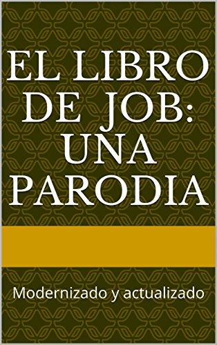 El Libro de Job: una parodia: Modernizado y actualizado por David Mandel