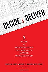 Decide and Deliver: Five Steps to Breakthrough Performance in Your Organization by Marcia Blenko (2010-09-27)