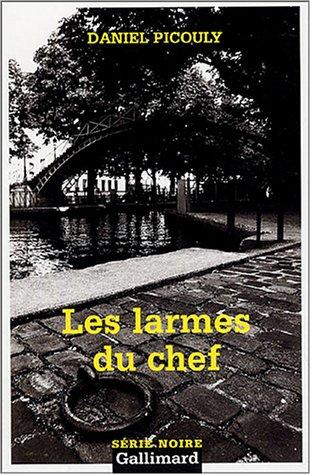 Larmes Du Chef (Serie Noire 2) par D Picouly