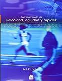 Entrenamiento de velocidad, agilidad y rapidez/ Training for Speed, Agility, and Quickness
