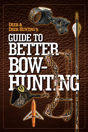 Deer & Deer Hunting's Guide to Better Bow-Hunting por thePublisherofDeer&DeerHuntingMagazine