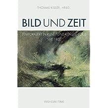 Bild und Zeit. Temporalität in Kunst und Kunsttheorie seit 1800