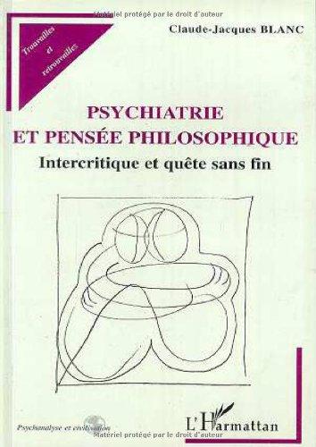 Psychiatrie et pensée philosophique: Intercritique et quête sans fin par Claude-Jacques Blanc