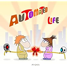 Automated Life