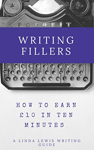 fillers-how-to-earn-10-in-ten-minutes-linda-lewiss-writing-guides-book-3
