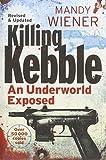 Killing Kebble: An underworld exposed - Mandy Wiener