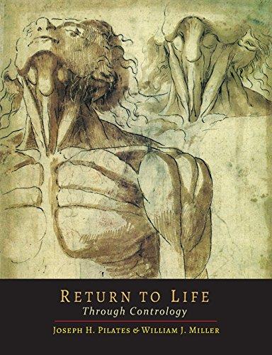 Return to Life Through Contrology por Joseph H. Pilates