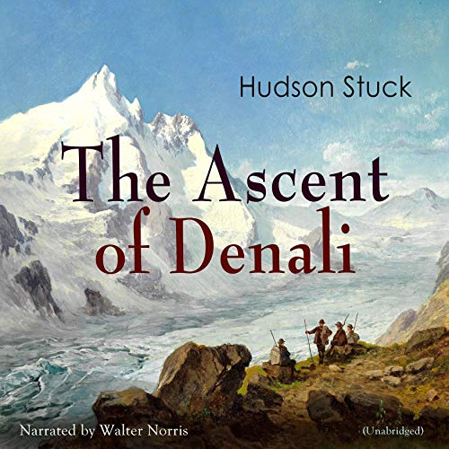 The Ascent of Denali Denali Audio
