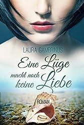 Eine Lüge macht noch keine Liebe!: Liebesroman