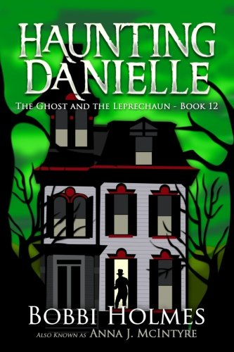 The Ghost and the Leprechaun: Volume 12 (Haunting Danielle)