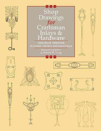 Shop Drawings for Craftsman Inlays & Hardware: Original Designs by Gustav Stickley and Harvey Ellis (Original-hardware)