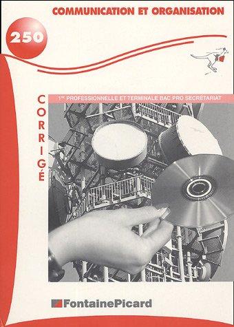 Communication et organisation 1e professionnelle et Tle bac pro secrétariat : Corrigé (1Cédérom)