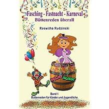 Fasching - Fastnacht - Karneval: Büttenreden überall (Büttenreden für Kinder und Jugendliche)