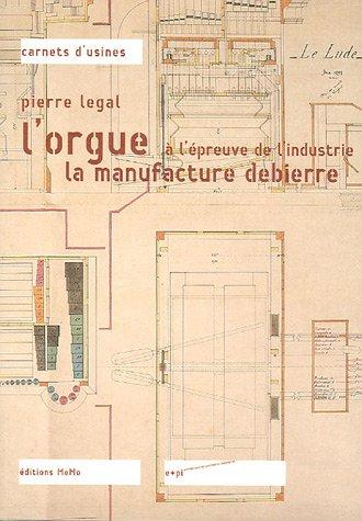L'orgue à l'épreuve de l'industrie : La manufacture Debierre par Pierre Legal