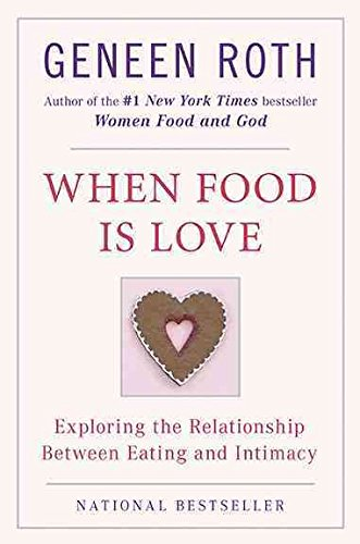 When Food Is Love: Exploring the Relationship Between Eating and Intimacy When Food Is Love