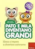 Pato e Mila diventano grandi. Gioca e impara a diventare autonomo. Con CD-ROM