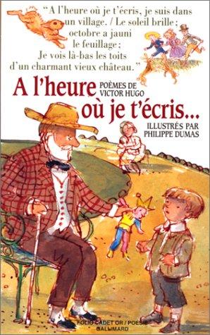 À l'heure où je t'écris par Victor Hugo
