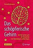 Expert Marketplace -  Konrad Lehmann - Das schöpferische Gehirn: Auf der Suche nach der Kreativität - eine Fahndung in sieben Tagen