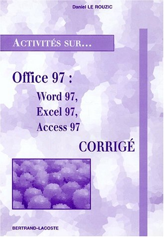 Office 97 : Word 97, Excel 97, Access 97. Corrigé