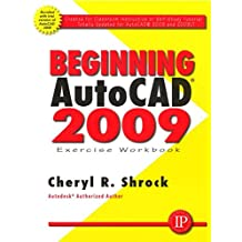 Beginning AutoCAD 2009 Exercise Workbook