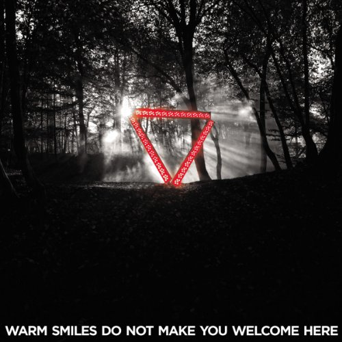 Warm Smiles Do Not Make You Welcome Here (Remixes)