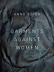 Garments Against Women (The New Series) by Anne Boyer (2015-03-15)