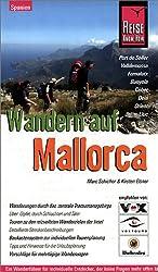 Wandern auf Mallorca: Handbuch für den optimalen Wanderurlaub. Tramuntana Gebirge - Gipfel, Schluchten und Täler