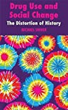[(Drug Use and Social Change : The Distortion of History)] [By (author) Michael Shiner] published on (August, 2009)