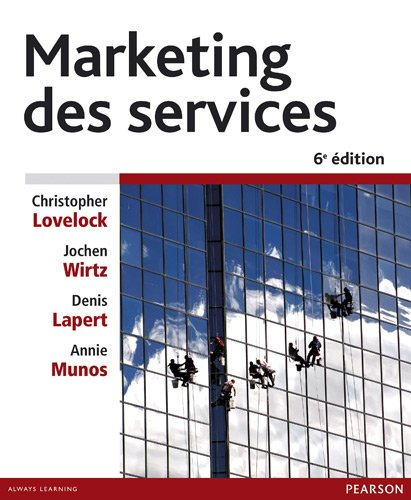 Marketing des services par Christopher H. Lovelock, Jochen Wirtz, Denis Lapert, Annie Munos