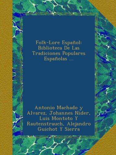 Portada del libro Folk-Lore Español: Biblioteca De Las Tradiciones Populares Españolas ...