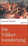 Die Völkerwanderung (marixwissen) - Reinhard Pohanka
