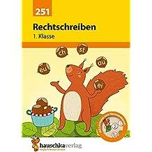 Rechtschreiben 1. Klasse (Deutsch: Rechtschreiben und Diktate, Band 251)