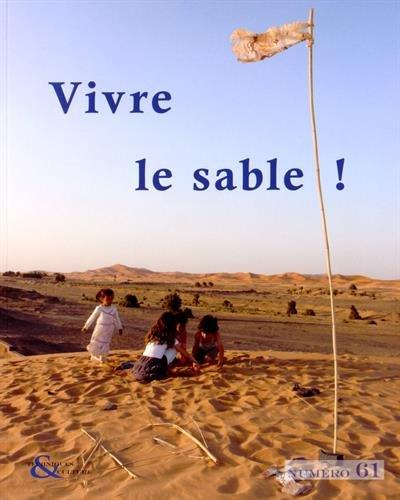 Techniques & culture, N° 61, 2e semestre 2013 : Vivre le sable ! : Corps, matière et sociétés par Sébastien Boulay
