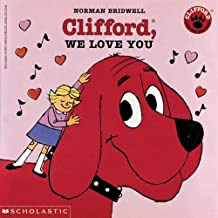 Clifford, We Love You (Clifford the Big Red Dog)