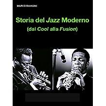 Storia del Jazz Moderno: dal Cool alla Fusion (Italian Edition)