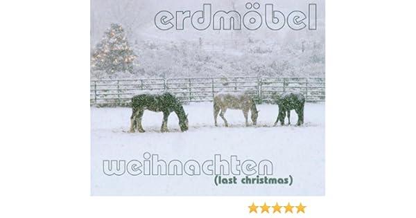 Weihnachten (Last Christmas) - Erdmöbel: Amazon.de: Musik
