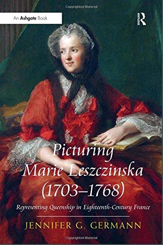 Picturing Marie Leszczinska (1703-1768): Representing Queenship in Eighteenth-Century France por Jennifer G Germann