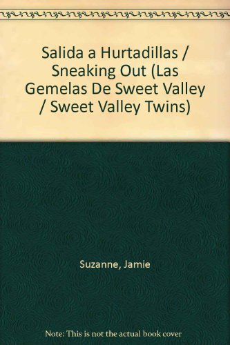 Salida a Hurtadillas / Sneaking Out (Las Gemelas De Sweet Valley / Sweet Valley Twins) por Jamie Suzanne