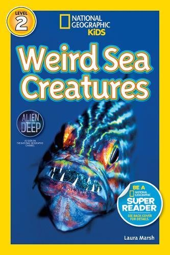 National Geographic Readers. Weird Sea Creatures (National Geographic Readers: Level 2)