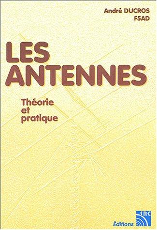 Les Antennes : Théorie et pratique