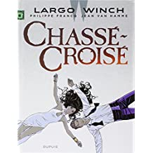 Largo Winch, Tome 19 : Chasse-croise: Written by Jean Van Hamme, 2014 Edition, Publisher: Editions Dupuis [Hardcover]
