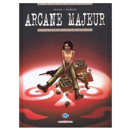 Arcane Majeur, Tome 3 : Cuba libre !