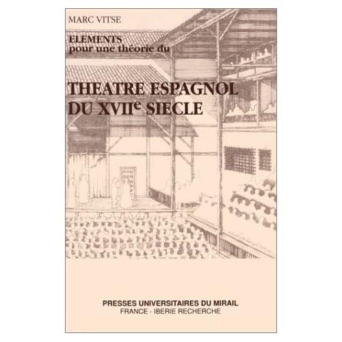 Eléments pour une théorie du théâtre espagnol du XVIIe siècle
