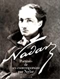 Nadar. Portraits de ses contemporains