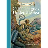 20,000 Leagues Under the Sea: Retold from the Jules Verne Original (Classic Starts)