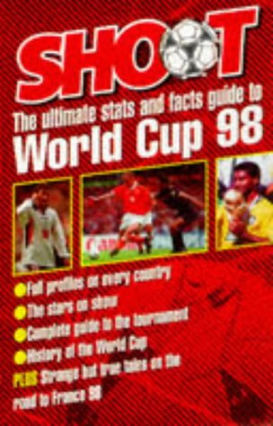 Ultimate Stats and Facts: World Cup 98 (Shoot Magazine) por