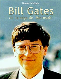 Bill Gates et la saga de Microsoft par [Ichbiah, Daniel]